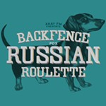 Back+Fence+PDX%3A+RUSSIAN+ROULETTE